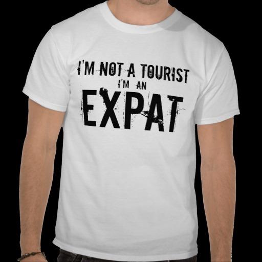 I'm not a tourist I'm an expat