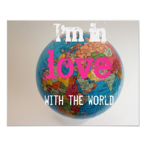 I'm in love with the world