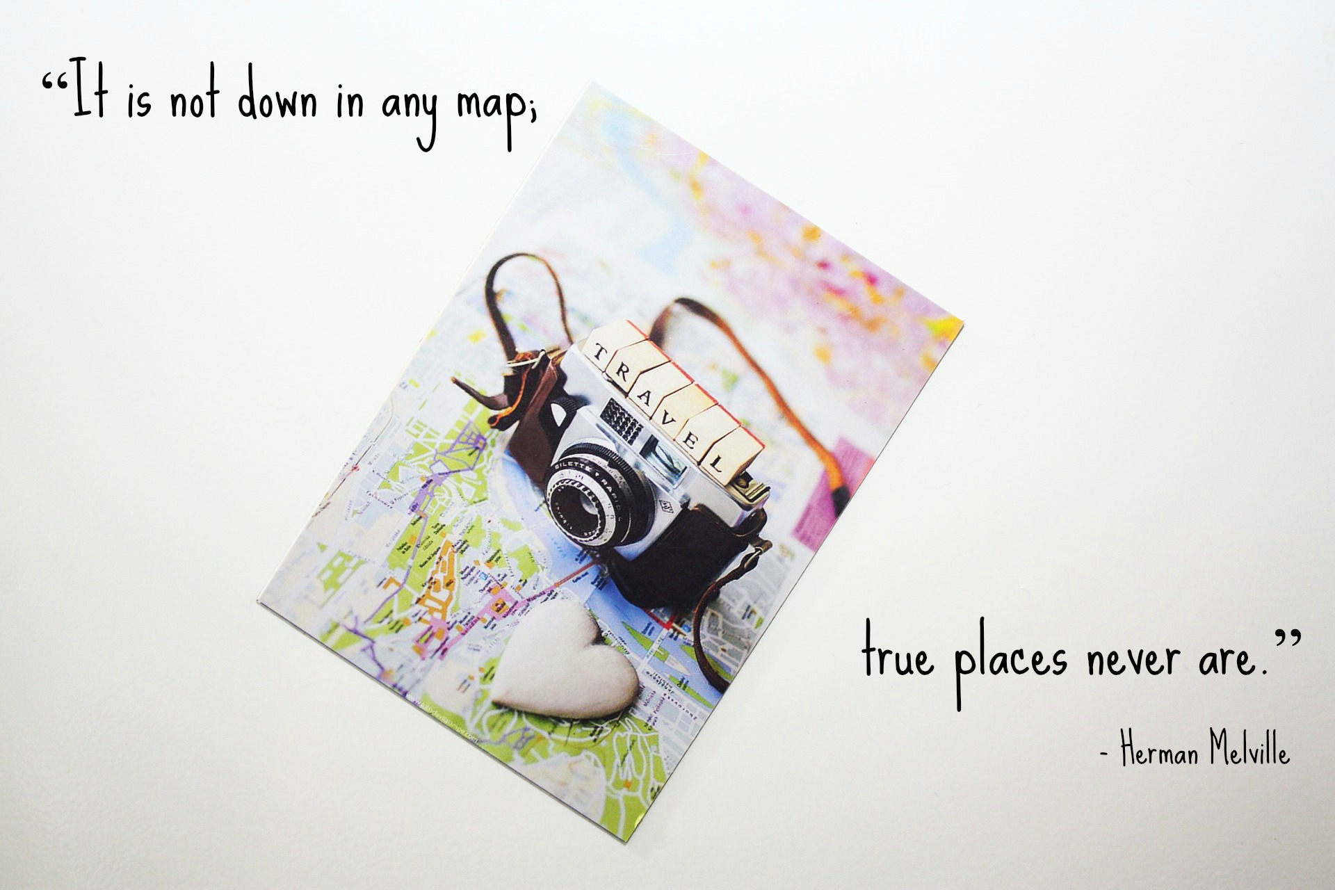 """It is not down on any map; true places never are."""