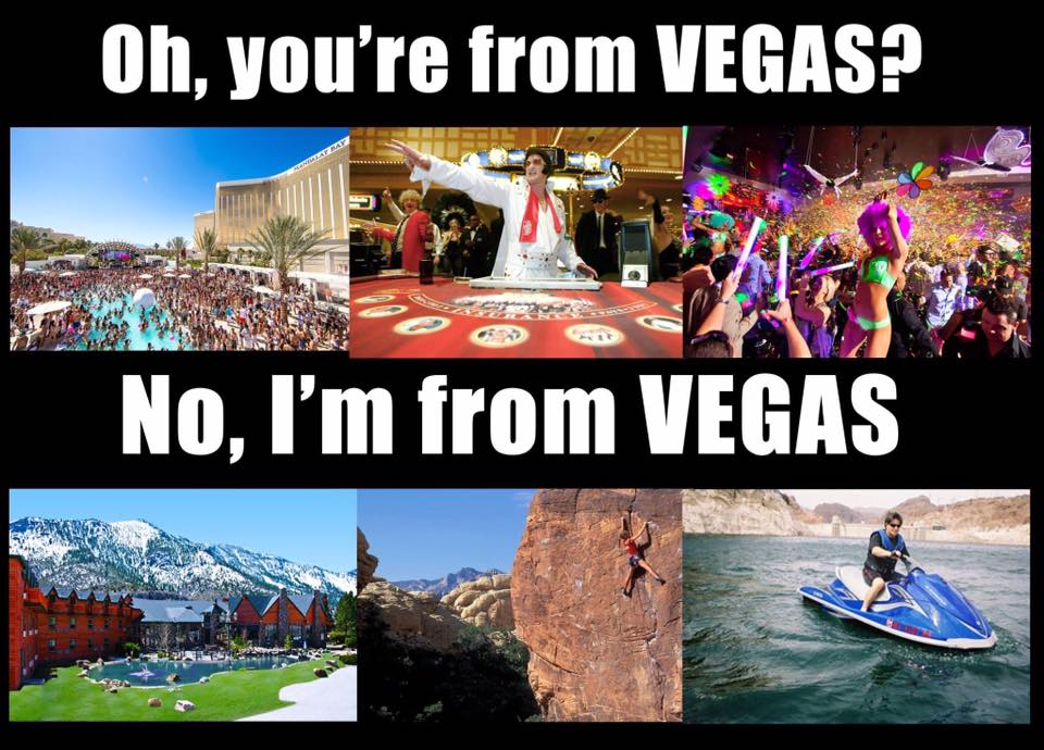 No I'm from Vegas